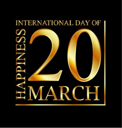 Gold ecard for 20 march- international day of happ vector