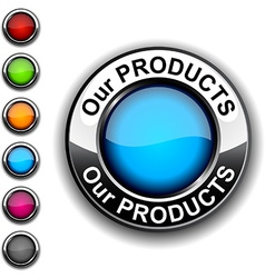 Our products button vector