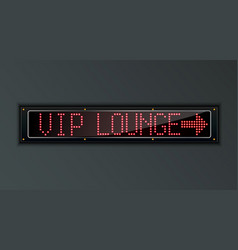 Vip lounge arow led digital sign vector
