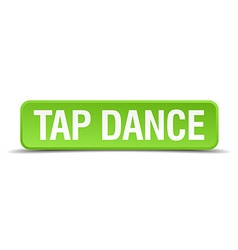Tap dance green 3d realistic square isolated vector