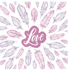 Typography poster lettering love and feathers vector