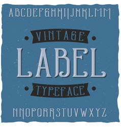 vintage label typeface named vintage vector image