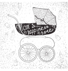 Stroller with letteringmum is happiness here vector