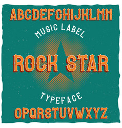 vintage label typeface named rock star vector image vector image