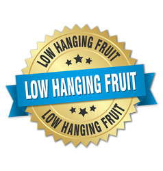 Low hanging fruit round isolated gold badge vector