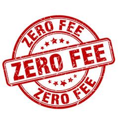 Zero fee red grunge round vintage rubber stamp vector