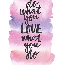 Motivation poster do what you love vector