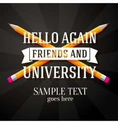 Hello again friends and university greeting with vector