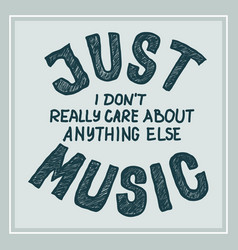 Music t-shirt print with hand lettering quote vector