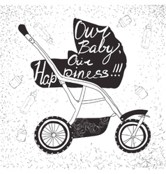 Stroller with lettering our baby our happiness vector