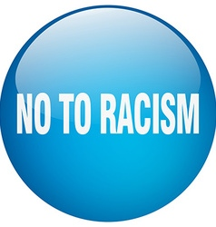 No to racism blue round gel isolated push button vector