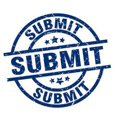 Submit blue round grunge stamp vector