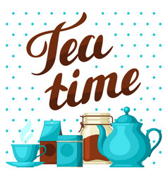 Tea time with cup of tea kettle vector