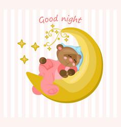 good night card with teddy bear sleeping on the vector image