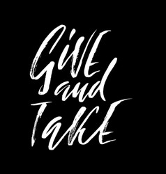 Give and take hand drawn lettering proverb vector