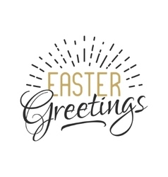 Easter sign - Easter greetings Easter wishes vector image