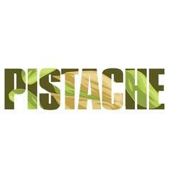 Pistache sign vector image vector image