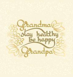 grandma grandpa stay healthy be happy vector image