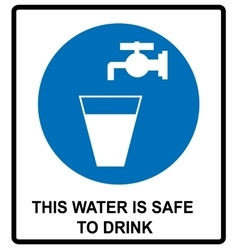 Drinking water sign This water is safe to drink vector image vector image