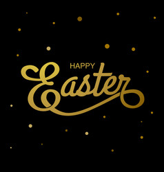 Happy easter typography gold black background vector
