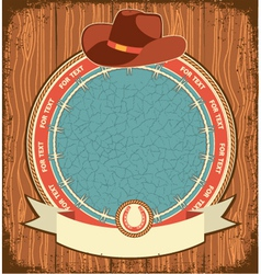 Western label background with cowboy hat on old vector image