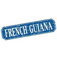French guiana blue square grunge retro style sign vector