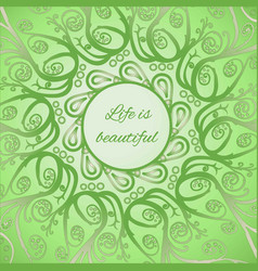 ornamental bright card life is beautiful vector image vector image