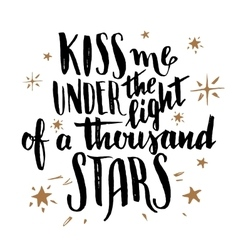 Kiss me under the light of a thousand stars vector