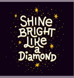 inspiration quote shine bright like a diamond vector image