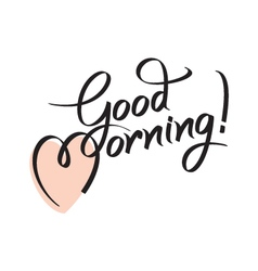 good morning hand lettering text vector image