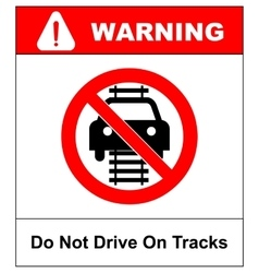 Do not drive of tracks sign isolated on a white vector