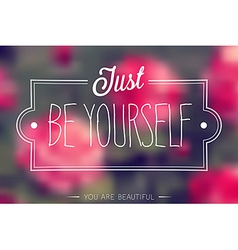 be yourself vector image
