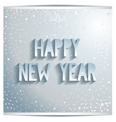 Happy new year white lettering on grey background vector