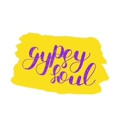 Gypsy soul brush lettering vector