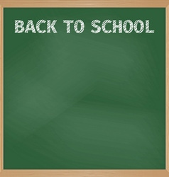 Green school board with chalk inscription Back to vector image