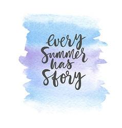 Motivation poster every summer has story vector