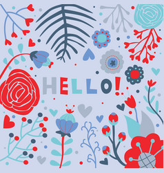 Hello greeting card floral blue red vector