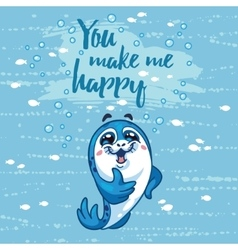 You make me happy card with cartoon baby seal vector