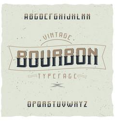 vintage label typeface named bourbon vector image vector image