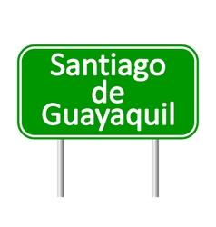 Santiago de guayaquil road sign vector