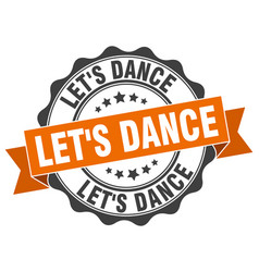 Lets dance stamp sign seal vector