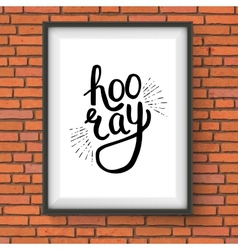 Stylish hooray text in a frame hanging on wall vector