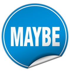 Maybe round blue sticker isolated on white vector