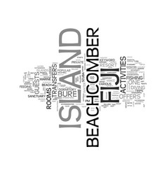 Beachcomber island fiji text word cloud concept vector