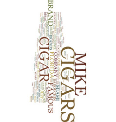 Mikes cigars text background word cloud concept vector