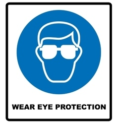 Wear eye protection vector