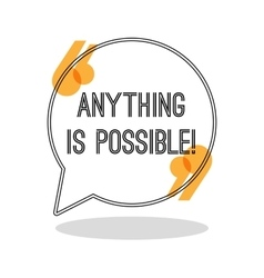 Anything is possible inspiring creative vector