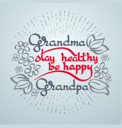 Grandma grandpa stay healthy be happy vector