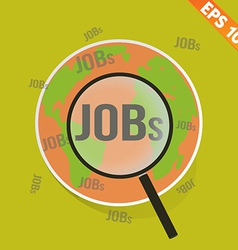 Magnifier Enlarges job on world map - - EPS1 vector image