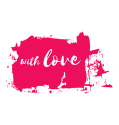 with love lettering inscription template vector image